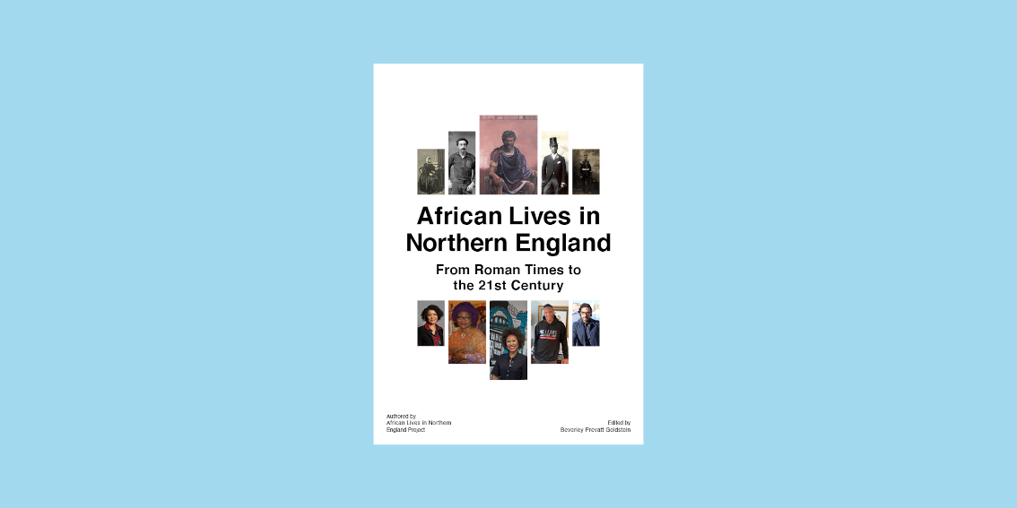 African Lives in Northern England: From Roman Times to the 21st Century