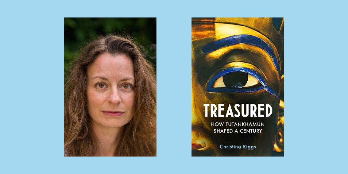 Christina Riggs: How Tutankhamun Shaped a Century